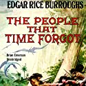 The People That Time Forgot Audiobook by Edgar Rice Burroughs Narrated by Brian Emerson