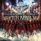 A Conspiracy to Rule: The Illuminati Radio/TV von Philip Gardiner Gesprochen von: Philip Gardiner