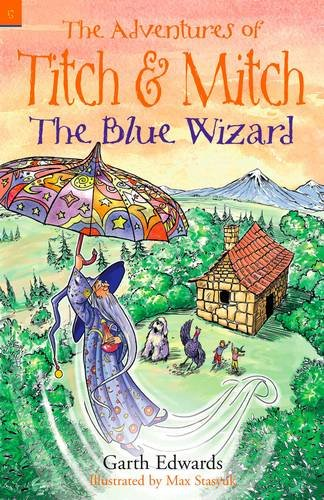 The Blue Wizard: The Adventures of Titch & Mitch #5
