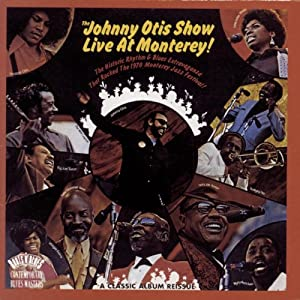 The Johnny Otis Show Live At Monterey!