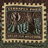 Hello All Stations Terrapin Pond