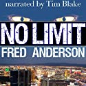No Limit Audiobook by Fred Anderson Narrated by Tim Blake