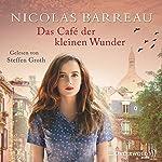 Das Café der kleinen Wunder | Nicolas Barreau