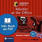 Murder at the Office (Compact Lernkrimi Hörbuch): Business English Niveau B2 - inkl. Begleitbuch als PDF Hörbuch von Sarah Trenker Gesprochen von: Martin Brown