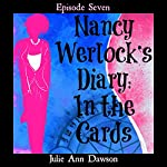 Nancy Werlock's Diary: In the Cards: Episode 7 | Julie Ann Dawson