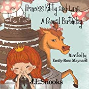 A Royal Birthday: Princess Kitty and Luna Book 1 | J. L. Snooks