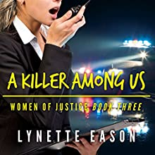 A Killer Among Us: Women of Justice Series, Book 3 (       UNABRIDGED) by Lynette Eason Narrated by Kate Zane
