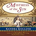 Mistress of the Sun Audiobook by Sandra Gulland Narrated by Diana Leblanc