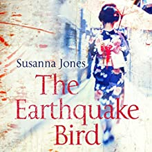 The Earthquake Bird Audiobook by Susanna Jones Narrated by Kirsty Rider