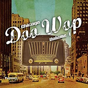 Various Artists - Chicago Doo Wop Volume 1 - Amazon.com Music