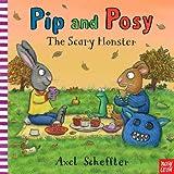 Pip and Posy: The Scary Monster (Pip & Posy) [ハードカバー] / Axel Scheffler (イラスト); Nosy Crow Ltd (刊)