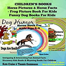 Box Set Children's Books: Horse Pictures & Horse Facts - Frog Picture Book for Kids - Funny Dog Books for Kids: Intriguing & Interesting Fun Animal Facts - Discovery Kids Books: 3 in 1 Box Set (       UNABRIDGED) by Kate Cruise, Timmie Guzzmann Narrated by Ann M. Thompson