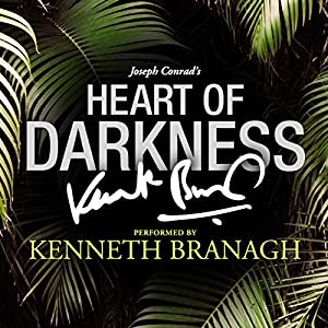 Heart of Darkness: A Signature Performance by Kenneth Branagh | [Joseph Conrad]
