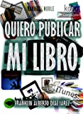 img - for Quiero publicar mi libro (Spanish Edition) book / textbook / text book