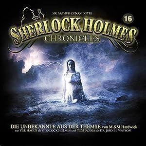 Die Unbekannte aus der Themse (Sherlock Holmes Chronicles 16) Hörspiel