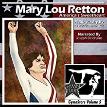 Mary Lou Retton: America's Sweetheart Audiobook by Christine Dzidrums Narrated by Joseph Dzidrums