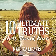 10 Ultimate Truths Girls Should Know Audiobook by Kari Kampakis Narrated by Randye Kaye