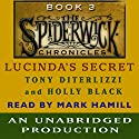 Lucinda's Secret: The Spiderwick Chronicles, Book 3 Audiobook by Tony DiTerlizzi, Holly Black Narrated by Mark Hamill