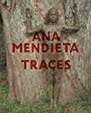 img - for Ana Mendieta: Traces book / textbook / text book