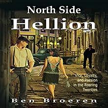North Side Hellion | Livre audio Auteur(s) : Ben Broeren Narrateur(s) : Philip Benoit