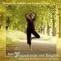 Deine Yogastunde mit Brigitte Hörbuch von Brigitte Schöler Gesprochen von: Brigitte Schöler