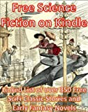 img - for Free Science Fiction Books On Kindle: Linked List of over 350 Free SciFi Classic Stories And Early Fantasy Novels book / textbook / text book