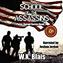 School of the Assassins Audiobook by W.K. Blais Narrated by Joshua Jordan