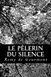Le Pèlerin du silence (French Edition)