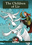 img - for The Children Of Lir (Ireland's Best known Stories In A Nutshell) (Volume 1) book / textbook / text book