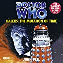 Doctor Who: Daleks - The Mutation of Time (       UNABRIDGED) by John Peel Narrated by Jean Marsh