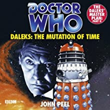 Doctor Who: Daleks - The Mutation of Time Audiobook by John Peel Narrated by Jean Marsh