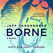 Borne Audiobook by Jeff VanderMeer Narrated by Bahni Turpin