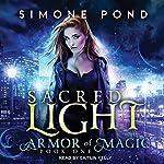 Sacred Light: Armor of Magic, Book 1 | Simone Pond