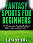Fantasy Sports for Beginners: 99% of...