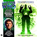 Doctor Who - The Lost Stories - Mission to Magnus Audiobook by Philip Martin Narrated by Colin Baker, Nicola Bryant, Nabil Shaban