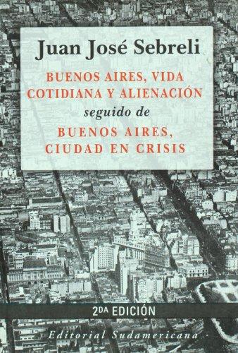 Buenos Aires, vida cotidiana y alienacion & Buenos Aires, ciudad en crisis (Spanish Edition)