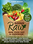 Going Raw: Raw Food Diet and Cookbook...