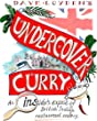 Undercover Curry: An Insider's Expose of British Indian Restaurant Cookery