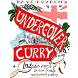 Undercover Curry: An Insider's Expose of British Indian Restaurant Cookeryby Dave Loyden