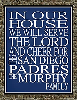 In Our House We Will Serve The Lord And Cheer for The San Diego Padres Personalized Family Name Christian Print - Perfect Gift, baseball sports wall art - multiple sizes