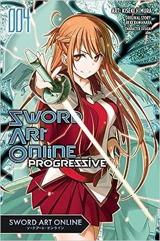 Sword Art Online Progressive, Vol. 4 (manga) (Sword Art Online Progressive Manga) written by Reki Kawahara