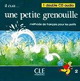 Il Etait Une Petite Grenouille Audio CD for Class (Level 2)