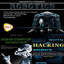 Robotics + Human-Computer Interaction + Hacking Audiobook by Kenneth Fraser Narrated by Millian Quinteros