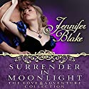Surrender in Moonlight Audiobook by Jennifer Blake Narrated by Allyson Johnson
