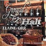 Ground to a Halt: Jolie Gentil Cozy Mystery Series, Book 8 | Elaine Orr