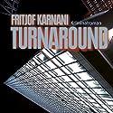 Turnaround Hörbuch von Fritjof Karnani Gesprochen von: Senta Vogt