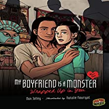 Wrapped Up in You: My Boyfriend Is a Monster, Book 6 Audiobook by Dan Jolley Narrated by  Book Buddy Digital Media