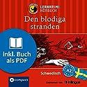 Den blodiga stranden (Compact Lernkrimi Hörbuch): Schwedisch Niveau A2 - inkl. Begleitbuch als PDF Hörbuch von Charlotte Müntzing Gesprochen von: Fredrik Ansjö