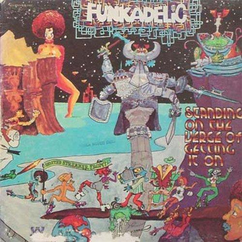 Funkadelic - Standing On The Verge Of Getting It On (180 Gram Vinyl) - Zortam Music