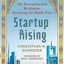 Startup Rising: The Entrepreneurial Revolution Remaking the Middle East | Livre audio Auteur(s) : Christopher M. Schroeder Narrateur(s) : Christopher M. Schroeder